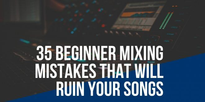 Beginner Mistakes to Avoid When Mixing Music