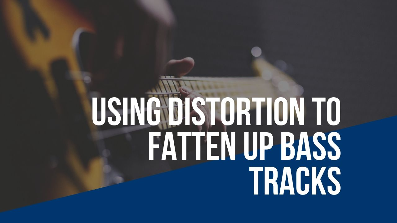 How To Mix FAT Bass Guitar: Using Distortion To Fatten Up Bass Tracks